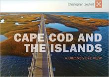 The Cover of the Book Cape Cod and the Islands: A Drone's Eye View