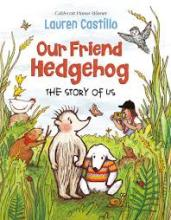 The Front Cover of Our Friend Hedgehog by Lauren Castillo