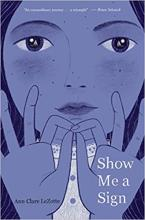 The Front Cover of Show Me a Sign by Ann Clare LeZotte