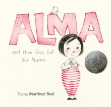 The Front Cover of Alma and How She Got Her Name by Juana Martinez Neal