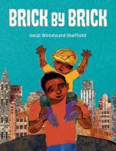 The Front cover of Brick by Brick by Heidi Woodward Sheffield
