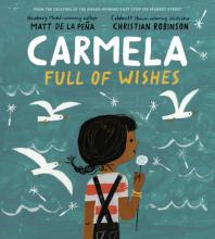 The Front Cover of Carmela Full of Wishes by Matt De La Pena