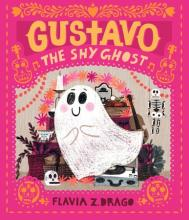 The Front Cover of Gustavo, The Shy Ghost by Flavia Z. Drago