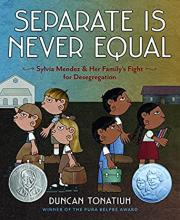 The Front Cover of Separate is Never Equal by Duncan Tonatiuh
