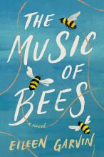 The Front Cover of The Music of Bees by Eileen Garvin