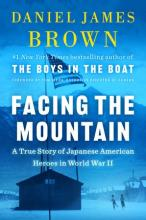 The front cover of Facing the Mountain by Daniel James Brown